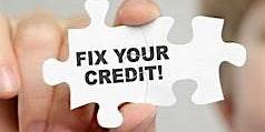 Business Enhancement Series presents................Credit Repair