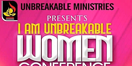I AM UNBREAKABLE WOMEN | WOMENS CONFERENCE