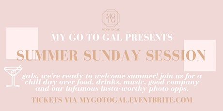 My Go To Gal Summer Sunday Sesh tickets