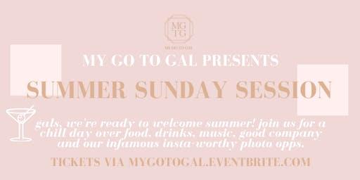 My Go To Gal Summer Sunday Sesh