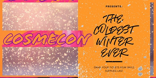 Cosmecon: The Coldest Winter Ever