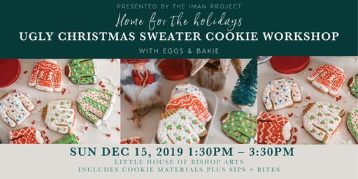Home for The Holidays: Ugly Sweater Cookie Decorating w/Eggs & Bakie