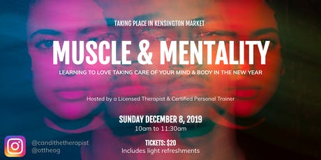 Muscle & Mentality: Learn to Love Taking Care of Yourself tickets