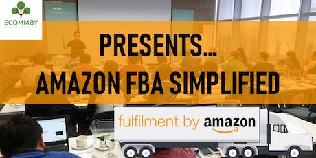 Amazon FBA Simplified - The 2019 Event You Have Been Waiting For tickets