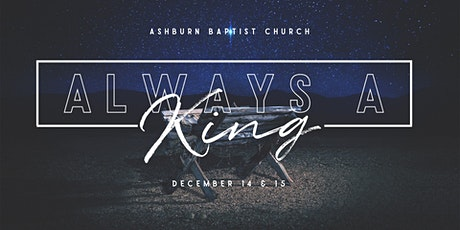 ALWAYS A KING- A CHRISTMAS MUSICAL tickets