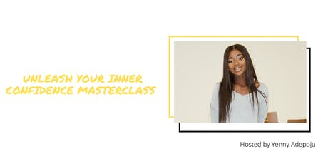 UNLEASH YOUR INNER CONFIDENCE MASTERCLASS tickets