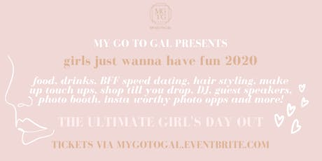 My Go To Gal GIRLS JUST WANNA HAVE FUN tickets