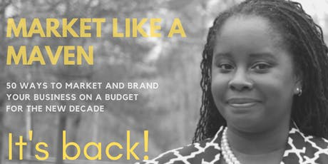 Market Like a Maven - 50 Ways to Market and Brand Your Business on a Budget tickets
