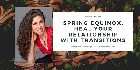Spring Equinox: Heal Your Relationship With Transitions tickets