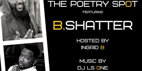 THE POETRY SPOT Featuring B Shatter tickets