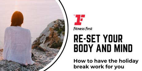 Re-set Your  Body & Mind - how to have the holiday break work for you tickets