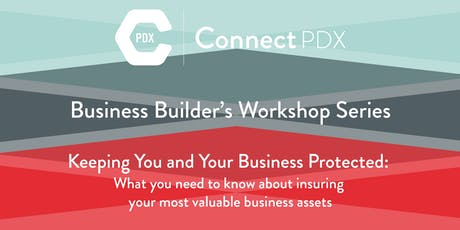 Keeping You and Your Business Protected – What you need to know about insuring your most valuable business assets tickets