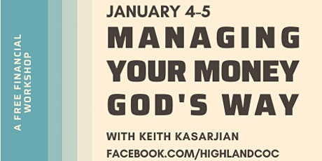 Highland Presents: Managing Your Money God's Way with Keith Kasarjian tickets