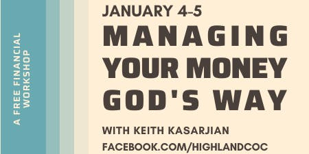Highland Presents: Managing Your Money God's Way with Keith Kasarjian