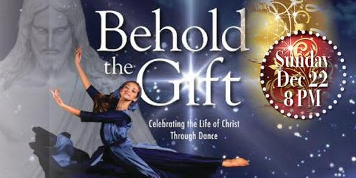 2019 BEHOLD the GIFT - Dance Performance SUN-DEC-22(8PM)