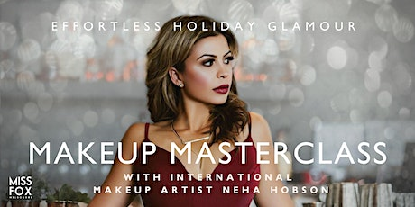 MISS FOX MASTERCLASS SERIES | Effortless Holiday Glamour with Neha Hobson tickets