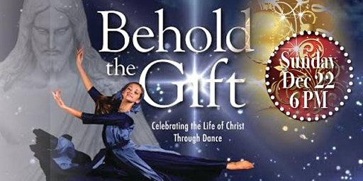 2019 BEHOLD the GIFT - Dance Performance SUN-DEC-22(6PM)