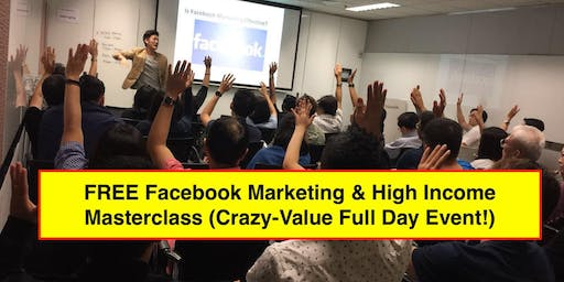 FREE Facebook Marketing & High Income Masterclass (LIVE In Kuala Lumpur!)