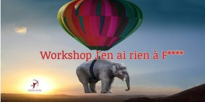 Workshop j'en ai rien à F***