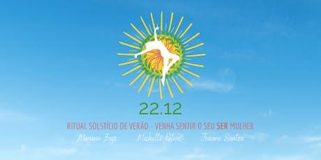 Ritual Solstício de Verão - Venha sentir o seu SER MULHER tickets