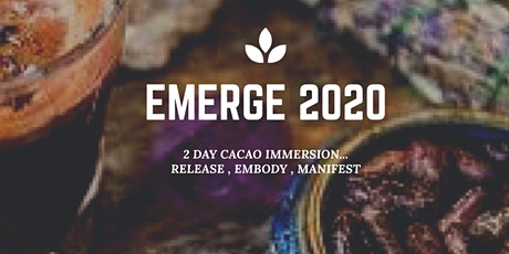 EMERGE 2020 - 2 Day Sacred Cacao Immersion tickets