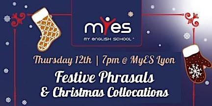 Festive Phrasals & Christmas Collocations - free English language workshop!