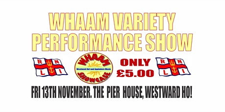 WHAAM Variety Performance Show At The Pier House, Westward Ho! tickets