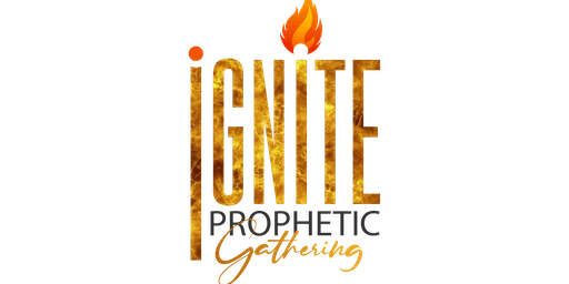 IGNITE PROPHECTIC GATHERING
