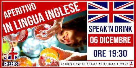 Speak'n Drink - Aperitivo in lingua inglese biglietti