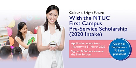 Pre-Service Scholarship Info Session - NTUC First Campus tickets