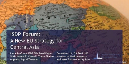 ISDP Forum: A New EU Strategy for Central Asia