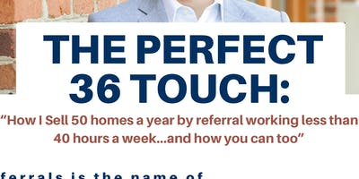 Perfect 36 Touch - How to Sell 50 Homes Per Year, Working Less Than 40 Hours Per Week - Alexandria