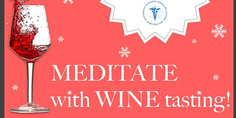 MEDITATE with WINE tasting! tickets