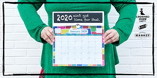 Crowned Sparrow Co. | 2020 Ain't Got Time For That Calendar Hanger