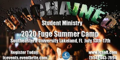UNCHAINED Student Ministry presents FUGE Summer Camp