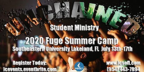 UNCHAINED Student Ministry presents FUGE Summer Camp tickets