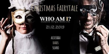 Who Am I? / Exclusive party with masks / Christmas Fairytale LTD 150 tickets