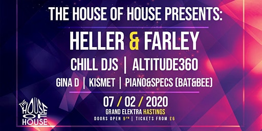 House Of House Present: Heller & Farley