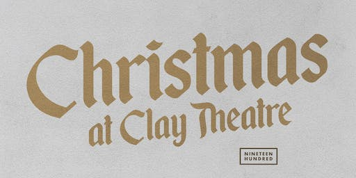 Christmas at Clay Theatre