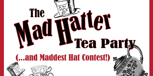 4th Annual Mommy/Daddy & Me Sweetheart Tea: Mad Hatter's Tea Party