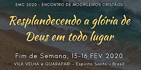 EMC 2020 - ENCONTRO DE MOCHILEIROS CRISTÃOS - VILA VELHA - GUARAPARI ingressos