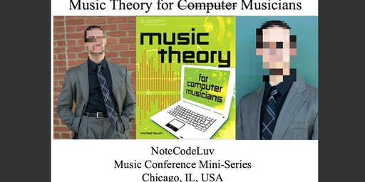Music Theory for Computer Musicians: Chicago Conference Mini-Series