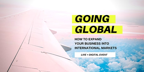 GOING GLOBAL: Expanding your business into International markets tickets
