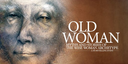 Old Woman: Myths and Stories of the Wise Woman Archetype