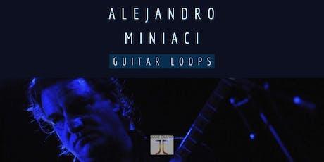 Alejandro Miniaci: Guitar Loops entradas