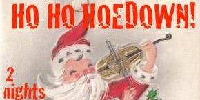 Hillybilly IDOL'S Ho Ho Hoedown Christmas~night one! A Christmas Tradition