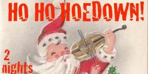 Hillbilly IDOL'S Ho Ho Hoedown Christmas ~ night two! A Christmas Tradition