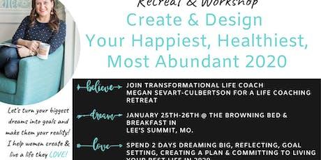 Design Your Happiest, Healthiest Most Abundant 2020 tickets