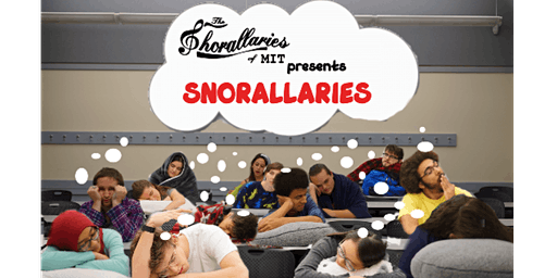 The Chorallaries of MIT present: Snorallaries, the Concert