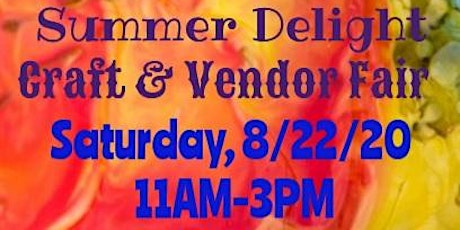 Summer Delight Craft & Vendor Fair tickets
